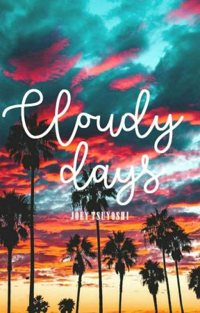 CLOUDY DAYS | PoeTREE  (Poetry)  by JoeyTsuyoshi