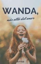 WANDA, Más Allá Del Amor by aittes
