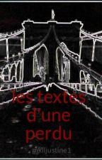 les textes d'une perdu by mxlljustine1