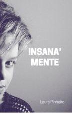 Insana'Mente by lauraepinheiro