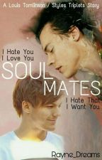 SOULMATES [ Larry Stylinson - Styles Triplets] by Rayne_Dreams