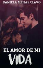 El amor de mi vida by danielamejias15
