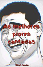 As Melhores Piores Cantadas by Ruan_moura