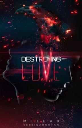Destroying Love by MlleAb