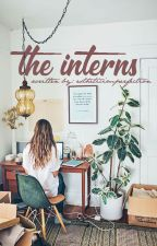 The Interns. by estheticimperfection