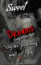Sweet Dreams |JungkookFF| by SakuraUchiha__