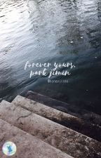 forever yours, park jimin. ʸᵐ by honeyjiins