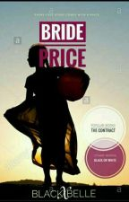 Bride Price  by blackxbelle