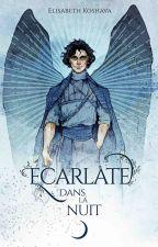 ECARLATE - Dans la Nuit by Elisabeth_Koshava