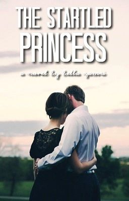 The Startled Princess ♕ [UNEDITED: GRAMMAR ERROR]
