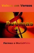 VALSAS EM VERSOS by FermaxMaria