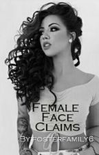 Female Face Claims by fosterfamily6