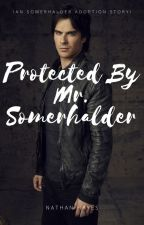 Protected By Mr. Somerhalder by Just_a_LostBoy