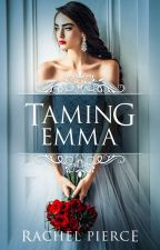 Taming Emma by SweetTea_Pie