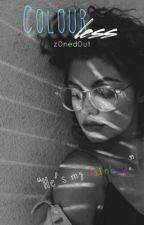 Colourless by z0ned0ut