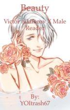 Beauty | Victor Nikiforov X Male Reader by YOItrash67