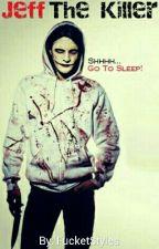 Shhhh... Go To Sleep || Jeff The Killer by FucketStyles
