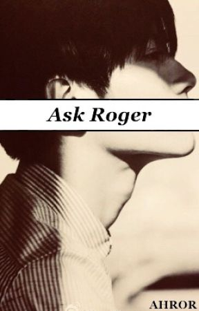 Ask Roger by _AHROR_