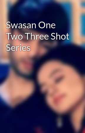 Swasan One Two Three Shot Series by Smilie124