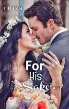 For His Sake💖 (Brand New) by lily97000