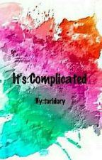 It's Complicated by toridory