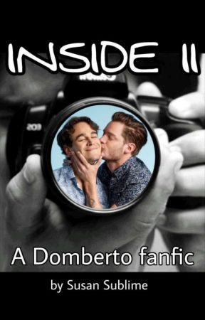 INSIDE II: A Domberto Fanfic by susansublime