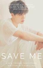 save me | myg ✓ by cherilune