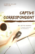 Captive Correspondent by JettimusMaximus