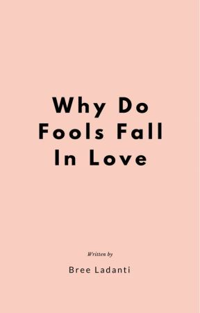 Why Do Fools Fall In Love by Bree_Ladanti