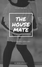 The Housemate by MissCalamiity