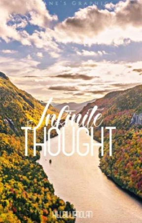 Infinite thoughts.|✅ by HillbillieNolan