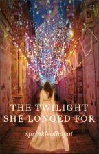 The Twilight She Longed For by sprinkleofhayat