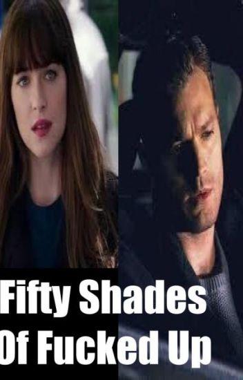 Fifty Shades of Fucked Up