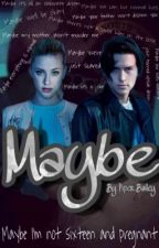 Maybe || Bughead by SerpentDiaries