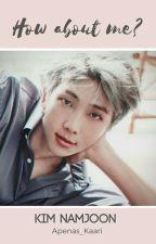 How about me? - Kim Namjoon by Apenas_Kaari
