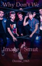 Why Don't We  (images/ smut) by denise_1965