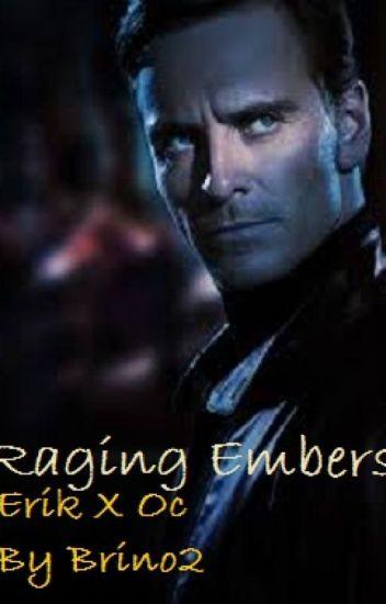 Raging Embers A Magneto story (Erik Lehnsherr)