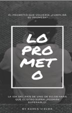 Lo Prometo © (En Edición) by McFlyKarennnn