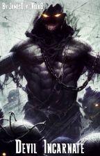 Devil Incarnate (RWBY Harem x Male Reader x OCs) by JamesDevilVolk6