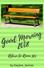 Good Morning 2018 by Kaylee_James