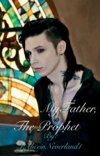 My Father, the Prophet by 1AliceinNeverland1