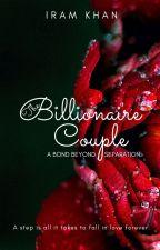 The Billionaire Couple 👫🌹♥️ [ ON HOLD ] by tashi786K2303
