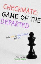 Checkmate: Game of the Departed by TrashTrickster