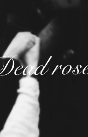 Dead rose 🥀 || E.D by audid0l