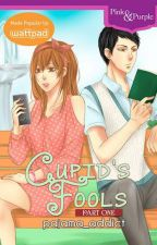 Cupid's Fools Part I [PUBLISHED by BOOKWARE/ A Wattpad Presents Series] by pajama_addict