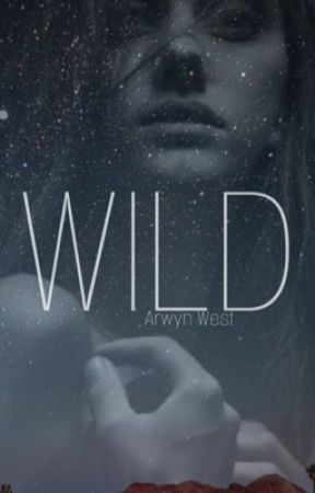 Wild  by Dauntless_at_Heart2