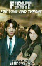TGW4I BOOK 2: Fight For Love And Throne by menxkie