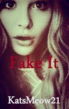 Fake It by KatsMeow21