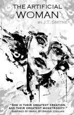 The Artificial Woman by J.T. Smithe by SimplySmithe