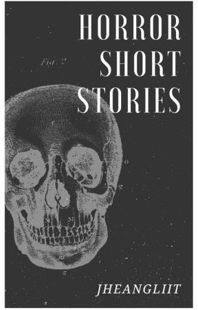 Horror Short Stories by JheangLiit